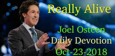 Really Alive - Joel Osteen Daily Devotion (October-23-2018)