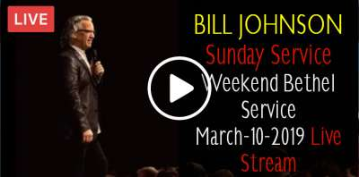 BILL JOHNSON - Sunday Service - Weekend Bethel Service March-10-2019 Live Stream