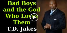TD Jakes - Bad Boys and the God Who Loves Them. Podcast