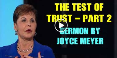 The Test of Trust - Part 2 - Joyce Meyer (June-19-2019)