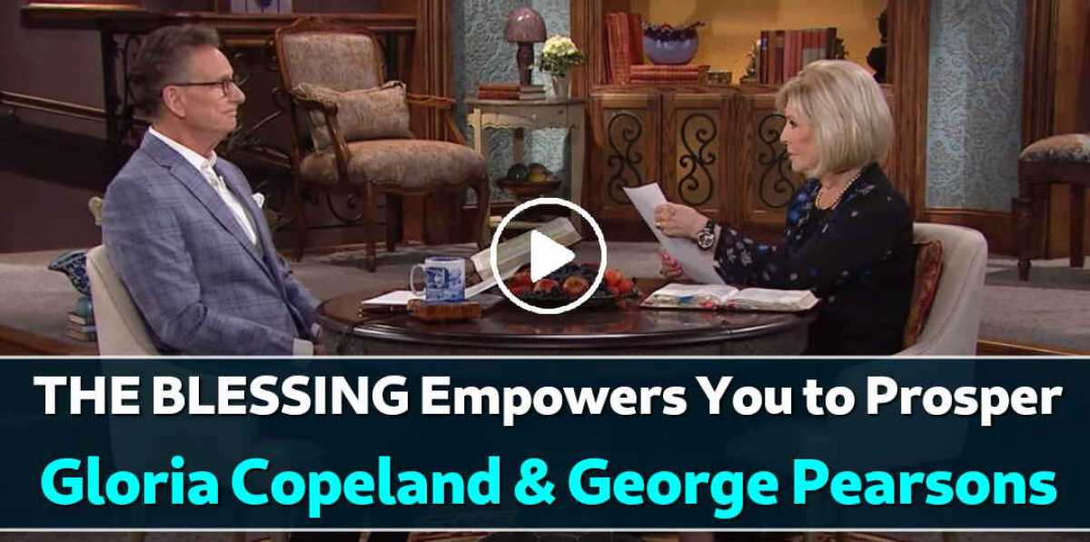 THE BLESSING Empowers You to Prosper - Gloria Copeland & George Pearsons (September-30-2020)