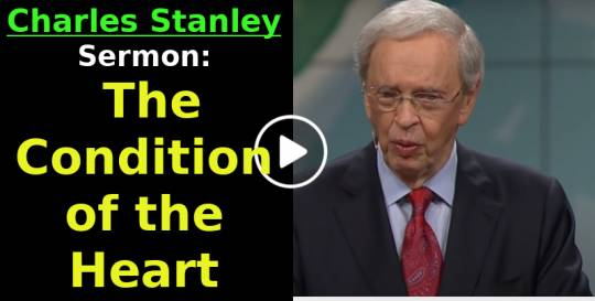Sermon of Dr. Charles Stanley (January-12-2019) The Condition of the Heart