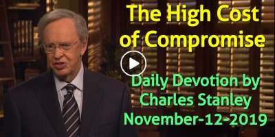 The High Cost of Compromise - Charles Stanley Daily Devotion (November-12-2019)