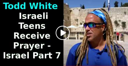 Todd White - Israeli Teens Receive Prayer - Israel Part 7 (January-28-2021)