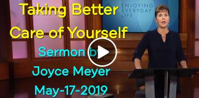 Taking Better Care of Yourself - Joyce Meyer (May-17-2019)