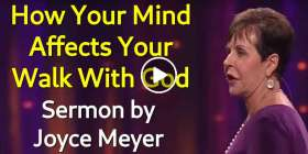 How Your Mind Affects Your Walk With God - Joyce Meyer