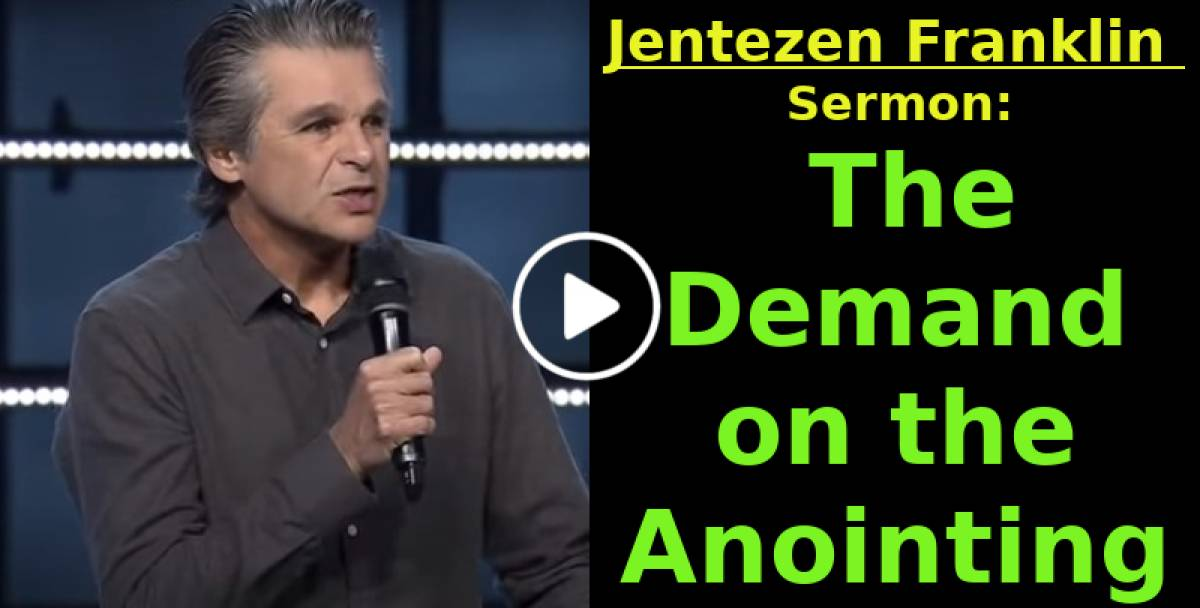 The Demand on the Anointing - Jentezen Franklin (April-04-2019)