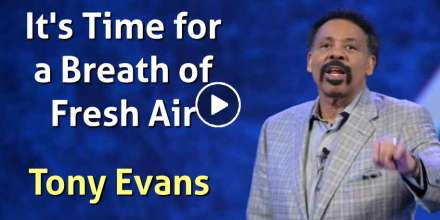 It's Time for a Breath of Fresh Air - Tony Evans (January-01-2021)