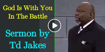Td Jakes - God Is With You In The Battle