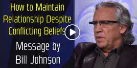 How to Maintain Relationship Despite Conflicting Beliefs - Bill Johnson (September-22-2020)