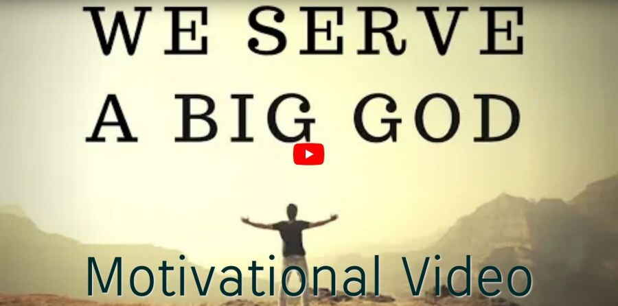 We Serve a BIG GOD | Nothing is Impossible - Inspirational & Motivational Video (August-27-2018)