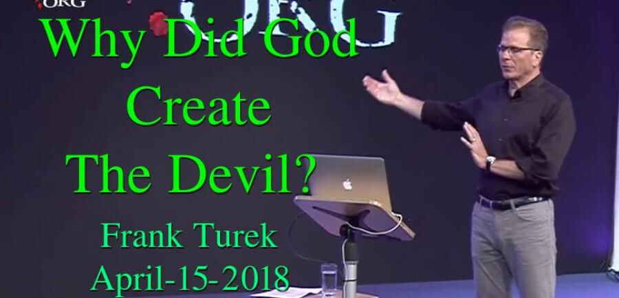 Why Did God Create The Devil? - Frank Turek April-15-2018