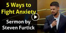 5 Ways to Fight Anxiety - Steven Furtick (January-21-2021)