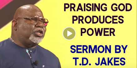 Praising God Produces Power - Bishop T.D. Jakes (January-16-2021)