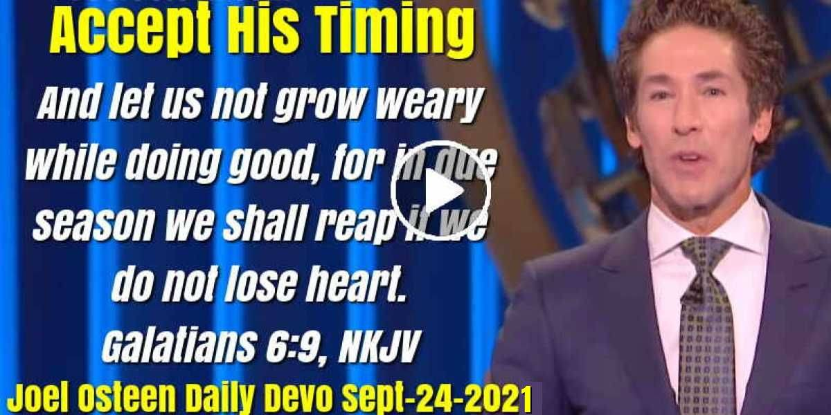 Accept His Timing - Joel Osteen Daily Devotion (September-24-2020)