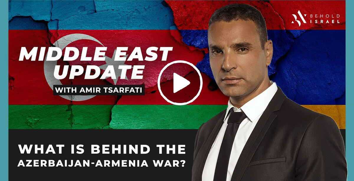 Amir Tsarfati - Middle East Update: What's Behind the Azerbaijan Armenia War? (October-13-2020)