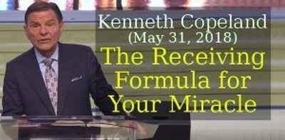 Kenneth Copeland (May 31, 2018) - The Receiving Formula for Your Miracle