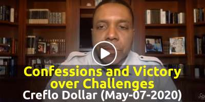 Confessions and Victory over Challenges - Creflo Dollar, Live Stream (May-07-2020)