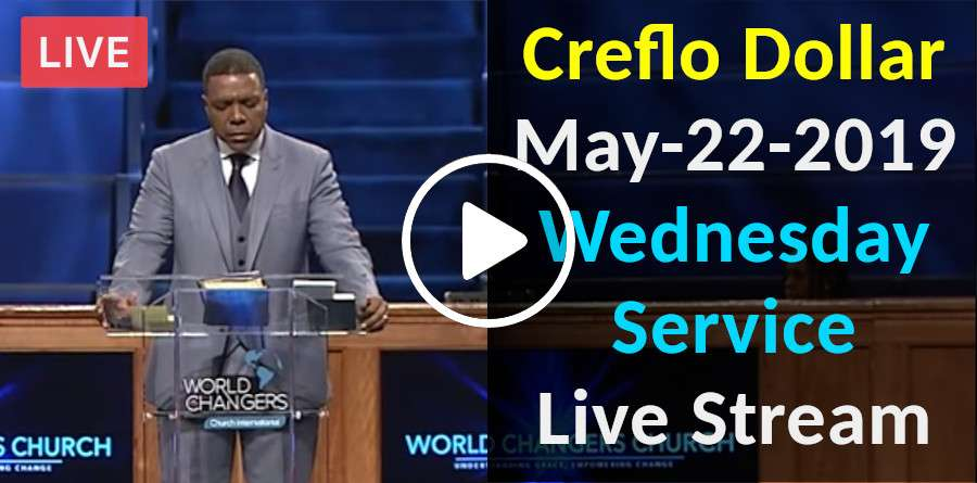 Creflo Dollar May-22-2019 Wednesday Service Live Stream