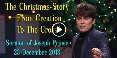 Joseph Prince - The Christmas Story—From Creation To The Cross (23 December 2018)