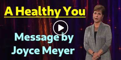 A Healthy You - Joyce Meyer Message (September-07-2019)