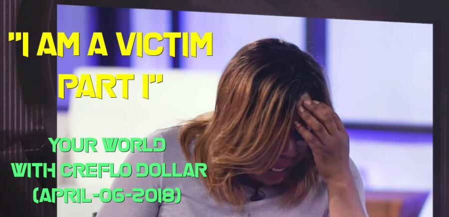 """I Am A Victim Part 1"" Your World with Creflo Dollar (April-06-2018)"