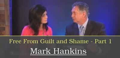 Free From Guilt and Shame Part 1 - Mark Hankins (26-02-2018)