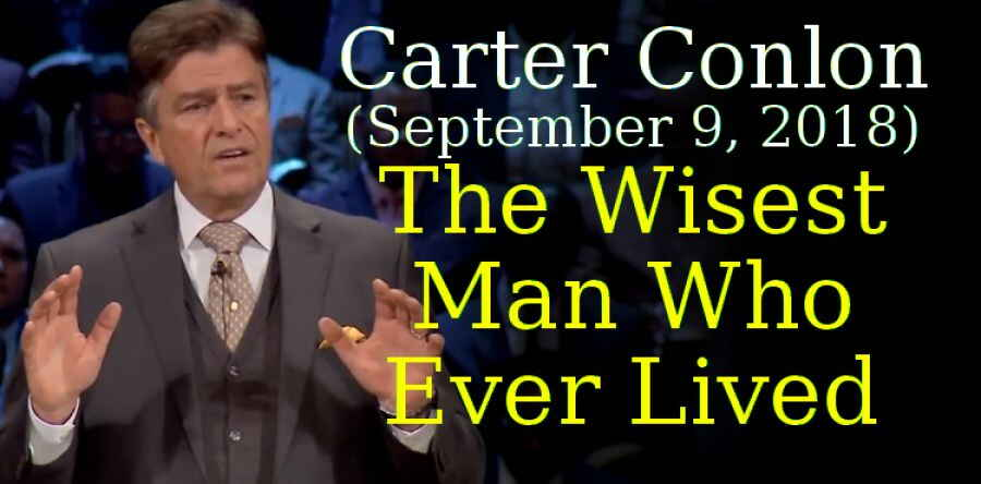 Carter Conlon (September 9, 2018) - The Wisest Man Who Ever Lived