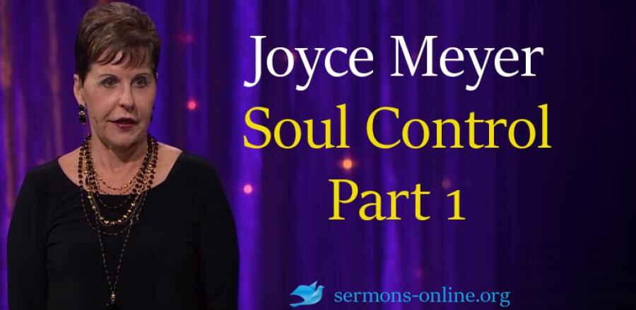 Soul Control  Part 1 - Enjoying Everyday Life 29 Jan  2018 - Joyce Meyer