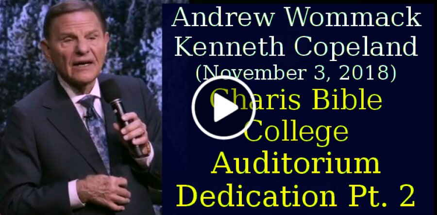 Andrew Wommack, Kenneth Copeland (November 3, 2018) - Charis Bible College - Auditorium Dedication Pt. 2