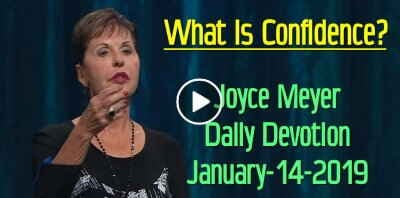 What Is Confidence? - Joyce Meyer Daily Devotion (January-14-2019)