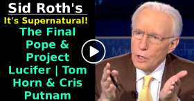 The Final Pope & Project Lucifer | Tom Horn & Cris Putnam | Sid Roth's It's Supernatural! (December-03-2020)