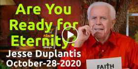 Faith the Facts: Are You Ready For Eternity? - Jesse Duplantis (October-28-2020)