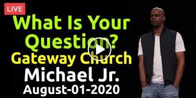 Gateway Church Live | What Is Your Question? - Michael Jr. (August-01-2020)