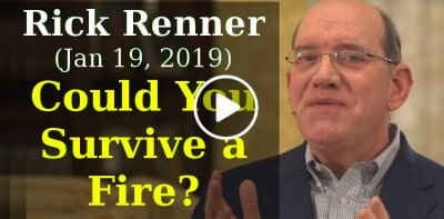 Rick Renner (January 19, 2019) - Could You Survive a Fire?