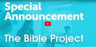 Special Announcement - The Bible Project (July-06-2018)