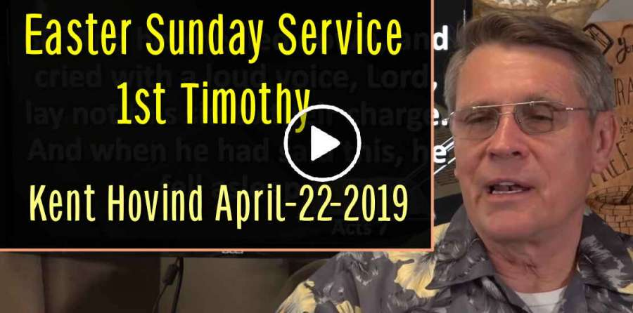 Kent Hovind - Easter Sunday Service - 1st Timothy (April-22-2019)