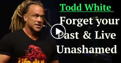 Todd White - Forget your Past & Live Unashamed (June-29-2020)