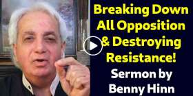 Breaking Down All Opposition & Destroying Resistance! - Benny Hinn (November-23-2020)
