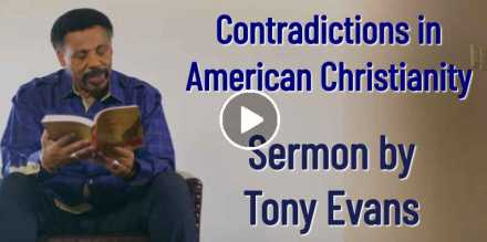 Contradictions in American Christianity - Tony Evans (September-28-2020)