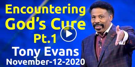 Encountering God's Cure. Pt.1 - Tony Evans, podcast (November-12-2020)