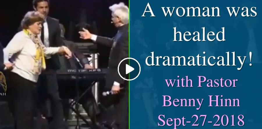 A woman was healed dramatically! with Pastor Benny Hinn (September-27-2018)