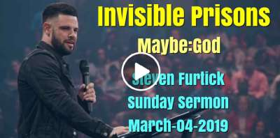 Steven Furtick Sunday Sermon March-04-2019 - Invisible Prisons | Maybe:God