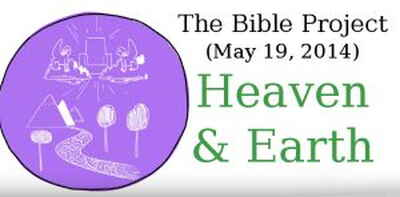 The Bible Project (May 19, 2014) - Heaven & Earth