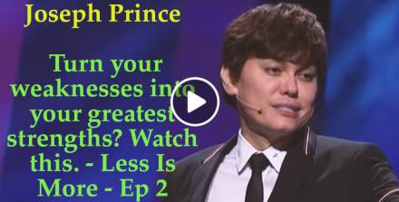 Turn your weaknesses into your greatest strengths? Watch this. - Less Is More - Ep 2 - Joseph Prince (April-16-2019)
