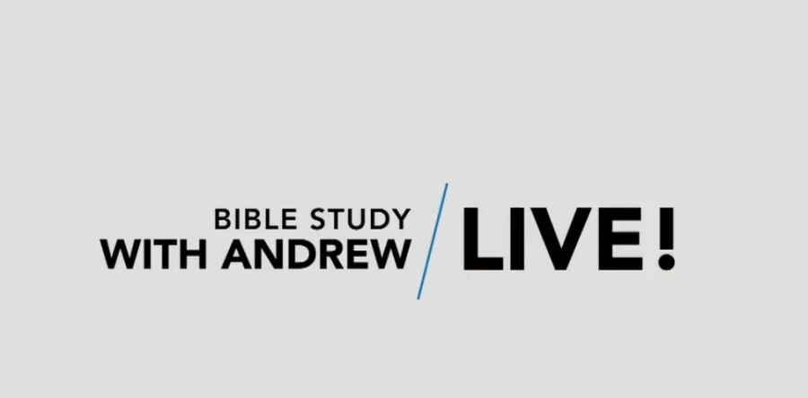 Andrew's Live Bible Study - May 22 2018