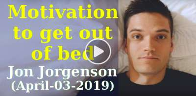 Motivation to get out of bed - Jon Jorgenson (April-03-2019)