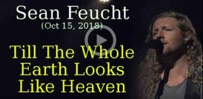 Sean Feucht, Bethel Music Worship (October 15, 2018) - Till The Whole Earth Looks Like Heaven