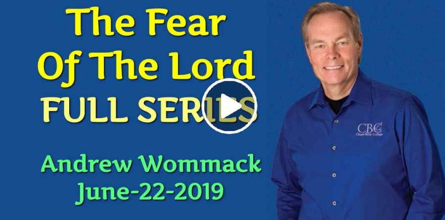 Andrew Wommack - The Fear Of The Lord (FULL SERIES) June-22-2019