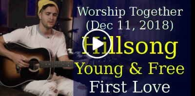 Worship Together (December 11, 2018) - Hillsong Young & Free // First Love // New Song Cafe